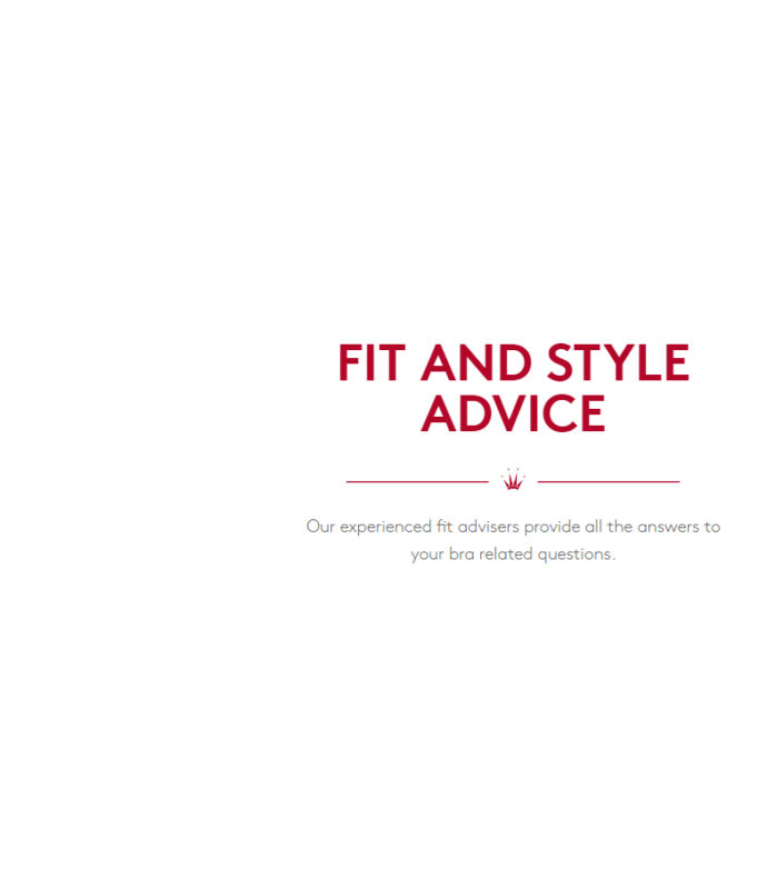 BRA FITTING ADVICE Fit Style